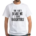 You Can't Scare Me - Daughters White T-Shirt