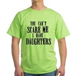 You Can't Scare Me - Daughters Green T-Shirt