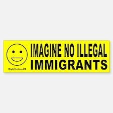 Imagine No Illegal Immigrants Bumper Bumper Bumper Sticker