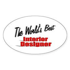 """""""The World's Best Interior Designer"""" Decal"""