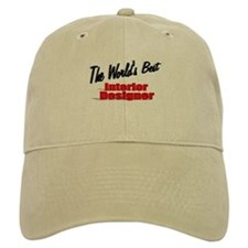 """The World's Best Interior Designer"" Baseball Cap"