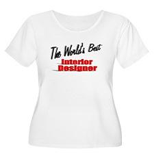"""The World's Best Interior Designer"" T-Shirt"