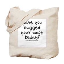 Hugged Your Muse Tote Bag