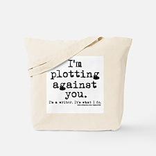 Plotting Against You Tote Bag