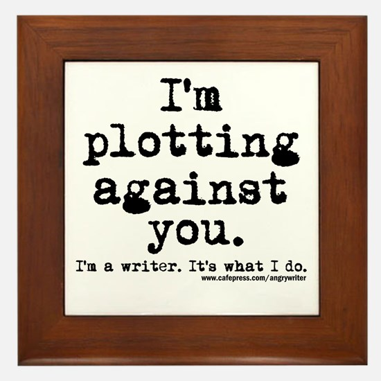 Plotting Against You Framed Tile