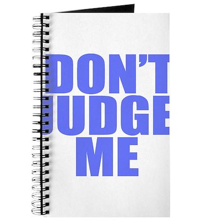 DONT JUDGE ME Journal