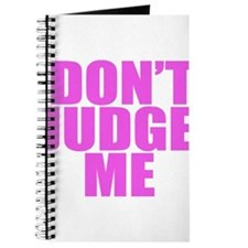 DONT JUDGE ME Journal