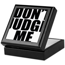 DON'T JUDGE ME Keepsake Box