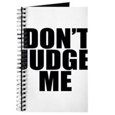 DON'T JUDGE ME Journal