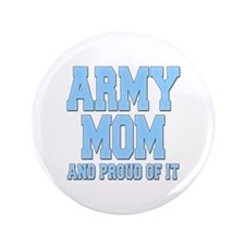 "Army Mom and Proud of it 3.5"" Button"