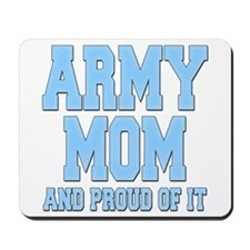 Army Mom and Proud of it Mousepad