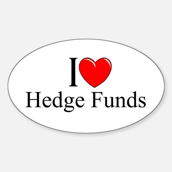 """""""I Love (Heart) Hedge Funds"""" Oval Decal"""
