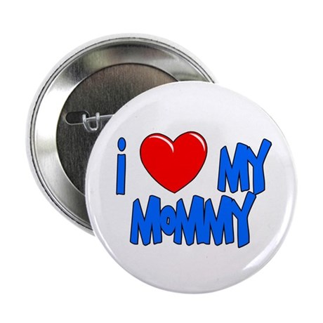 """I heart my mommy 2.25"""" Button"""