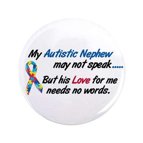 "Needs No Words 1 (Nephew) 3.5"" Button (100 pack)"