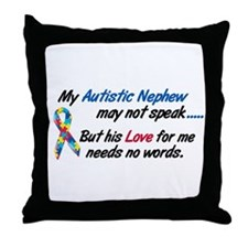 Needs No Words 1 (Nephew) Throw Pillow