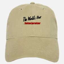 """The World's Best Interpreter"" Baseball Baseball Cap"