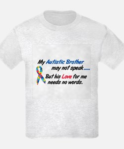 Needs No Words 1 (Brother) T-Shirt