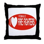 I Love Female Fire Fighters Throw Pillow