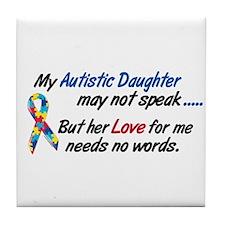 Needs No Words 1 (Daughter) Tile Coaster