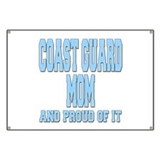 Coast Guard Mom Proud of it Banner