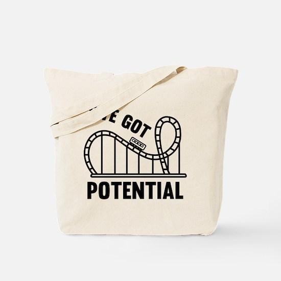I've Got Potential Tote Bag
