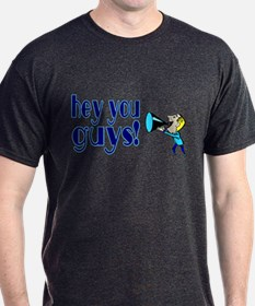 Hey You Guys T-Shirt