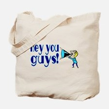 Hey You Guys Tote Bag