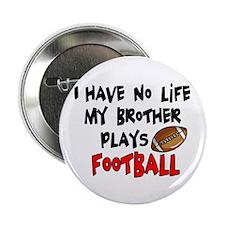 "No Life Brother Football 2.25"" Button"