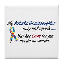 Needs No Words 1 (Granddaughter) Tile Coaster