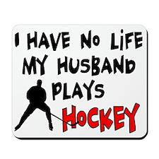 No Life Husband Hockey Mousepad
