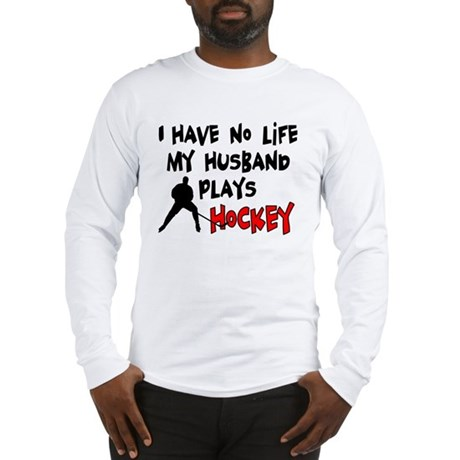 No Life Husband Hockey Long Sleeve T-Shirt