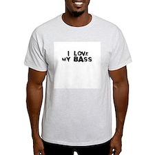 I love my bass T-Shirt