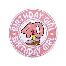 "Birthday Girl #40 3.5"" Button"