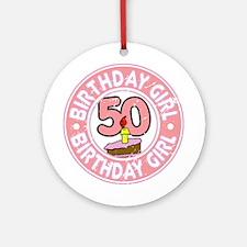 Birthday Girl #50 Ornament (Round)