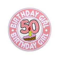 "Birthday Girl #50 3.5"" Button"