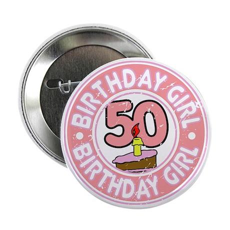 "Birthday Girl #50 2.25"" Button"
