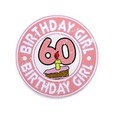 "Birthday Girl #60 3.5"" Button"