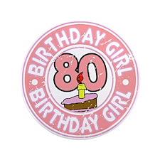 "Birthday Girl #80 3.5"" Button"