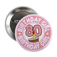 "Birthday Girl #80 2.25"" Button"