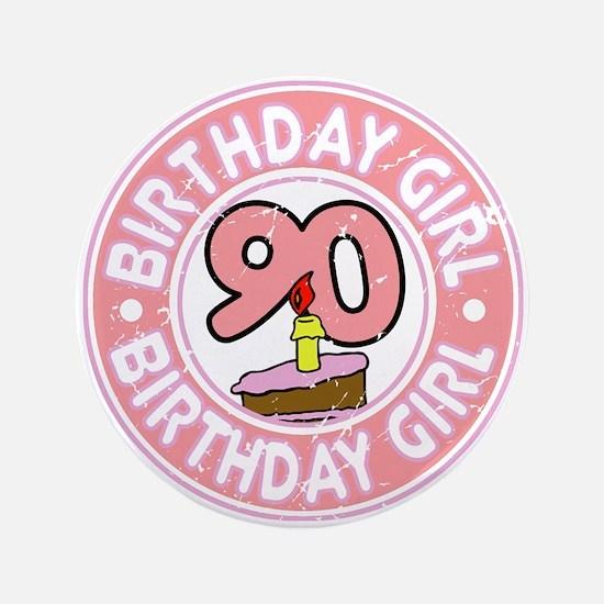 "Birthday Girl #90 3.5"" Button"