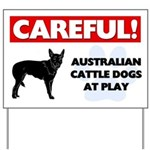 Careful Australian Cattle Dogs Yard Sign