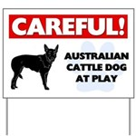 Careful Australian Cattle Dog Yard Sign