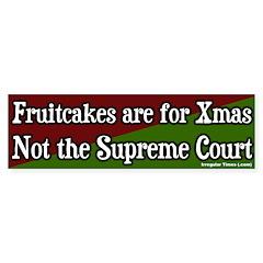 Fruitcake Supreme Court Bumper Sticker