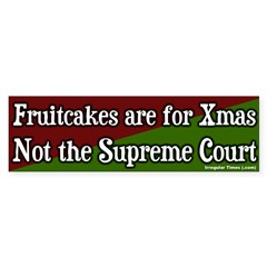 Fruitcake Supreme Court Bumper Sticker