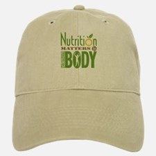 Nutrition Matters To Every BODY Baseball Baseball Cap