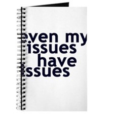 EVEN MY ISSUES HAVE ISSUES Journal