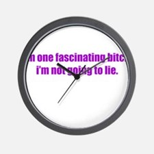 I'M ONE FASCINATING BITCH I'M Wall Clock