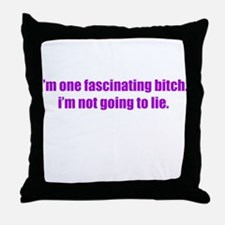 I'M ONE FASCINATING BITCH I'M Throw Pillow