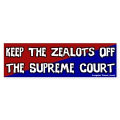 Keep the Zealots Off Bumper Bumper Sticker