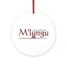 Just Call Me M'lungu - Ornament (Round)